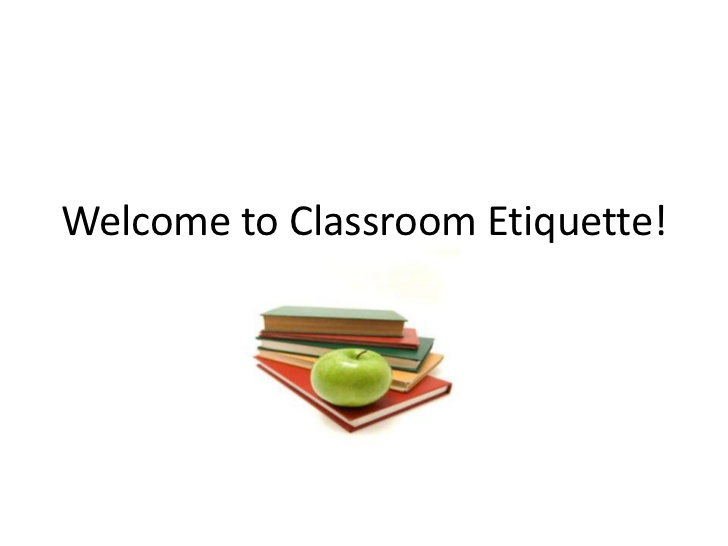 Classroom Etiquette: An important part of school and college education